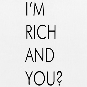 I'M RICH AND YOU? Bags & Backpacks - EarthPositive Tote Bag