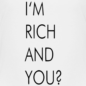 I'M RICH AND YOU? Tee shirts - T-shirt Premium Enfant