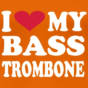 I Love My Bass Trombone - Women's Premium T-Shirt