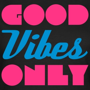 Good Vibes T-shirts - Dame-T-shirt