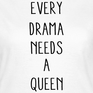 Drama Queen - Frauen T-Shirt
