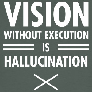 Vision Without Execution Is Hallucination T-shirts - Mannen Bio-T-shirt