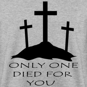 Only One Died For You - Men's Sweatshirt