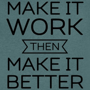 Make It Work Then Make It Better T-Shirts - Men's V-Neck T-Shirt