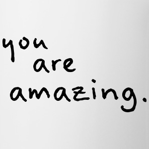 you are amazing - Mug