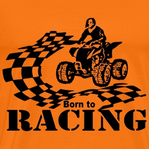 Quad Born to Racing - Männer Premium T-Shirt