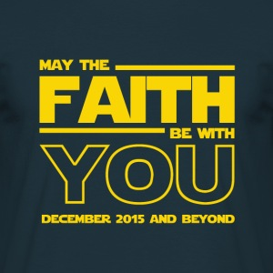 May The Faith Be With You Star Wars Theme  - Men's T-Shirt