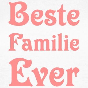 Beste Familie Ever T-Shirts - Frauen T-Shirt