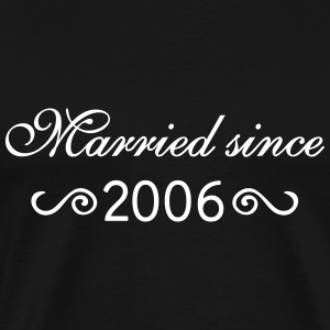 Married since 2006 T-Shirts - Männer Premium T-Shirt