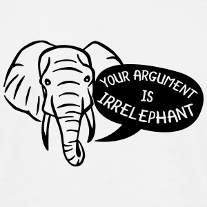 Your Argument is Irrelephant T-shirts - Mannen T-shirt