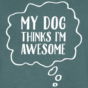 My Dog Thinks I'm Awesome T-Shirts - Men's V-Neck T-Shirt
