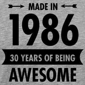 Made In 1986 . 30 Years Of Being Awesome T-Shirts - Men's Premium T-Shirt
