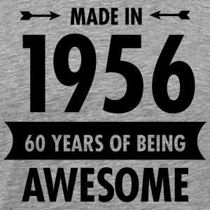 Made In 1956 . 60 Years Of Being Awesome T-Shirts - Men's Premium T-Shirt