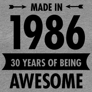 Made In 1986 . 30 Years Of Being Awesome T-shirts - Vrouwen Premium T-shirt