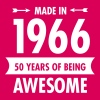 Made In 1966 . 50 Years Of Being Awesome T-shirts - Dame premium T-shirt