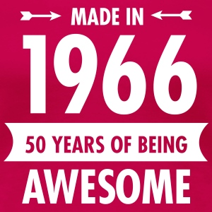 Made In 1966 . 50 Years Of Being Awesome T-shirts - Premium-T-shirt dam