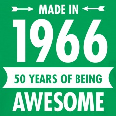 Made In 1966 . 50 Years Of Being Awesome T-Shirts