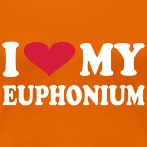 I Love My EUPHONIUM T-Shirts - Frauen Premium T-Shirt
