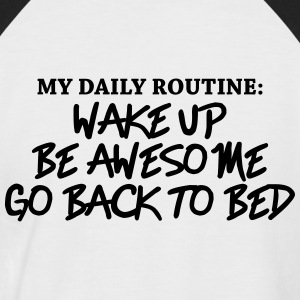 My daily routine T-Shirts - Men's Baseball T-Shirt