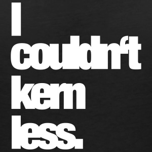 I couldn't care less. T-Shirts - Frauen T-Shirt mit V-Ausschnitt