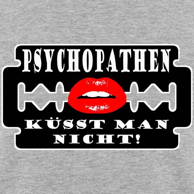 Psychopathen küsst man nicht!