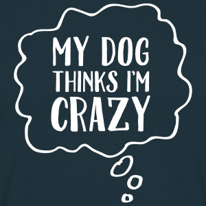 My Dog Thinks I'm Crazy T-shirts - Herre-T-shirt
