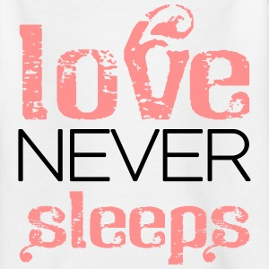 Love never sleeps T-shirts - T-shirt tonåring