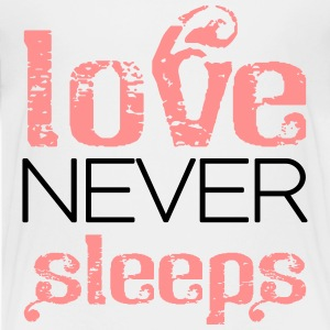 Love never sleeps Shirts - Teenager Premium T-shirt