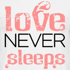 Love never sleeps T-skjorter - T-skjorte for menn