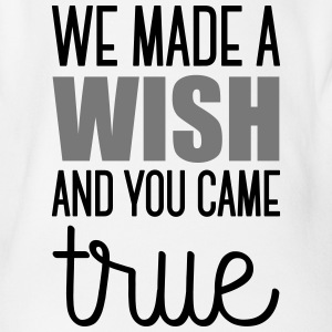Babydesign: We made a wish and you came true Body neonato - Body ecologico per neonato a manica corta