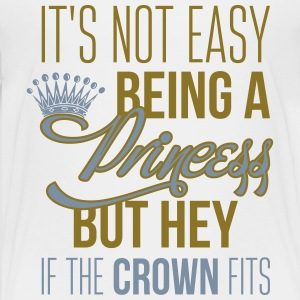 It's not easy being a princess Camisetas - Camiseta premium adolescente