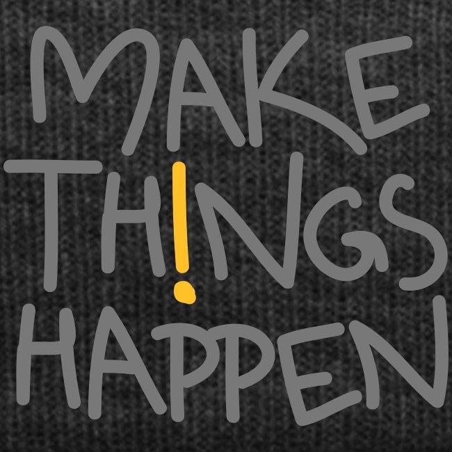 """Mütze """"Make Things Happen!"""""""