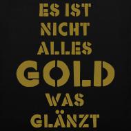 Motiv ~ es ist nicht alles gold was glänzt
