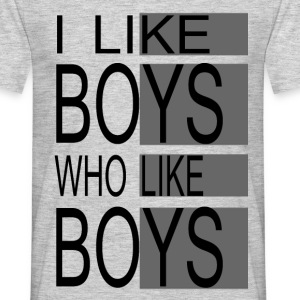 Shirt Man Gay - I LOVE BOYS WHO LIKE BOYS T-Shirts - Männer T-Shirt