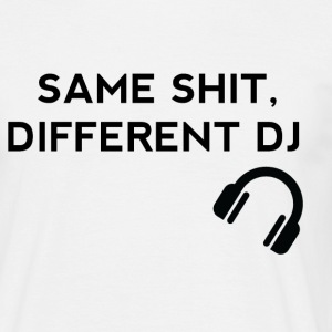 Same Shit, Different DJ T-Shirts - Men's T-Shirt