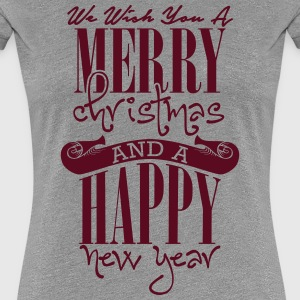 We wish you a merry christmas and a happy new year T-Shirts - Women's Premium T-Shirt