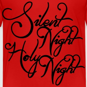 Silent night holy night Shirts - Kids' Premium T-Shirt