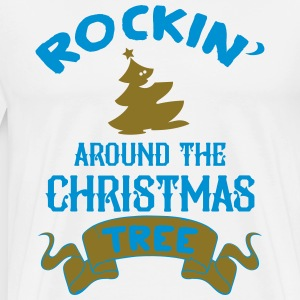 Rockin around the christmas tree Magliette - Maglietta Premium da uomo