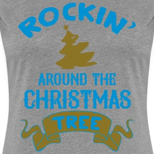 Rockin around the christmas tree T-Shirts - Women's Premium T-Shirt