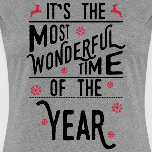 It's the most wonderful time of the year T-shirts - Vrouwen Premium T-shirt