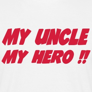 My uncle My hero !! T-Shirts - Men's T-Shirt