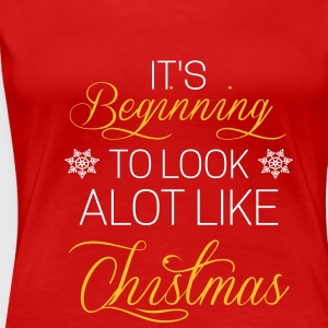 It's beginning to look alot like chistmas T-shirts - Vrouwen Premium T-shirt