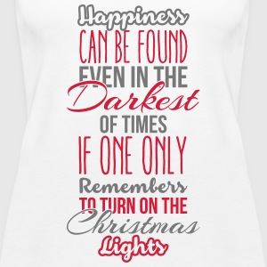 Happiness can be found even in the darkest of time Top - Canotta premium da donna