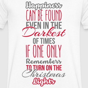 Happiness can be found even in the darkest of time T-shirts - Mannen T-shirt met V-hals