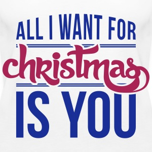 All I want for christmas is you Tops - Vrouwen Premium tank top