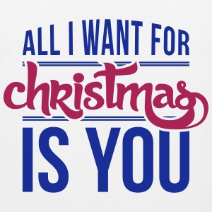 All I want for christmas is you Tank Tops - Men's Premium Tank Top