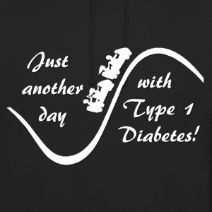 Just Another Day With Type 1 Diabetes - White Hoodies & Sweatshirts - Unisex Hoodie