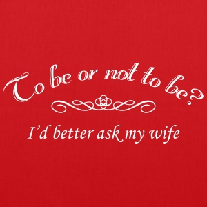 To Be Or Not To Be Marriage Humor Bags & Backpacks - Tote Bag