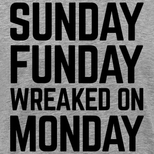 Sunday Funday Monday T-Shirts - Men's Premium T-Shirt