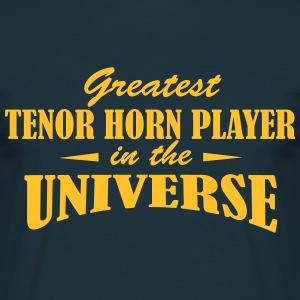 Greatest Tenor Horn Player in the universe T-Shirts - Männer T-Shirt
